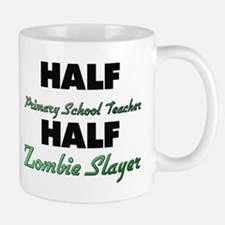 Half Primary School Teacher Half Zombie Slayer Mug