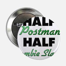 "Half Postman Half Zombie Slayer 2.25"" Button"