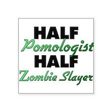 Half Pomologist Half Zombie Slayer Sticker
