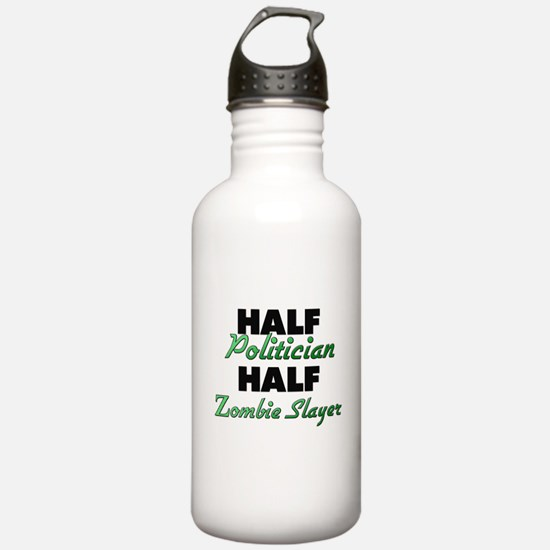 Half Politician Half Zombie Slayer Water Bottle