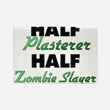 Half Plasterer Half Zombie Slayer Magnets