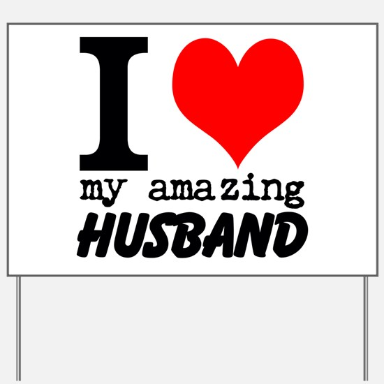 I heart my Amazing Husband Yard Sign