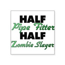 Half Pipe Fitter Half Zombie Slayer Sticker