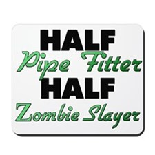 Half Pipe Fitter Half Zombie Slayer Mousepad