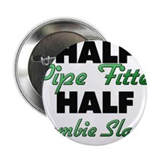 "Half Pipe Fitter Half Zombie Slayer 2.25"" Button"