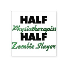 Half Physiotherapist Half Zombie Slayer Sticker