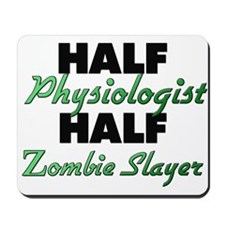 Half Physiologist Half Zombie Slayer Mousepad