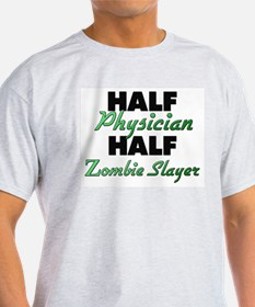 Half Physician Half Zombie Slayer T-Shirt