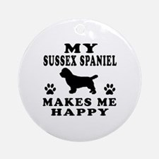 My Sussex Spaniel makes me happy Ornament (Round)