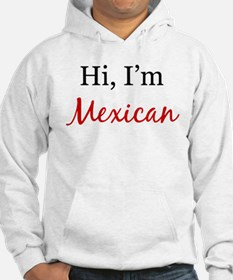 I am Mexican Hoodie