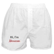 I am Mexican Boxer Shorts