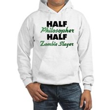 Half Philosopher Half Zombie Slayer Hoodie