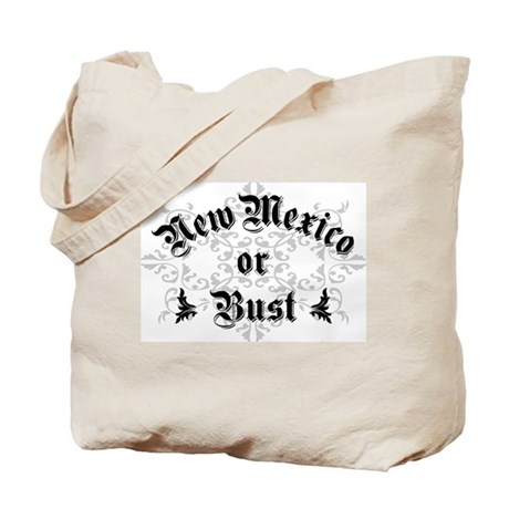 New Mexico or Bust Tote Bag