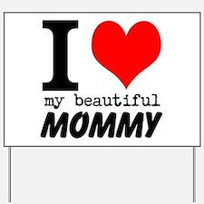 I Heart My Beautiful Mommy Yard Sign