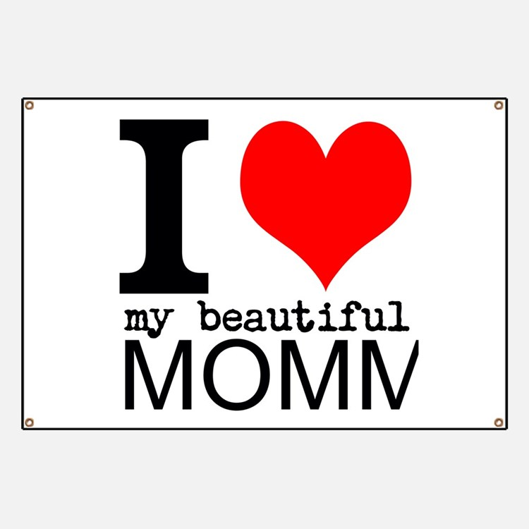 I Heart My Beautiful Mommy Banner