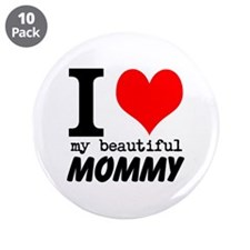 """I Heart My Beautiful Mommy 3.5"""" Button (10 pack)"""