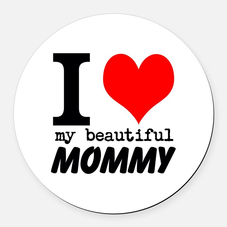 I Heart My Beautiful Mommy Round Car Magnet