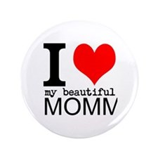 """I Heart My Beautiful Mommy 3.5"""" Button"""