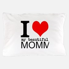 I Heart My Beautiful Mommy Pillow Case