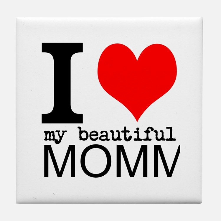 I Heart My Beautiful Mommy Tile Coaster
