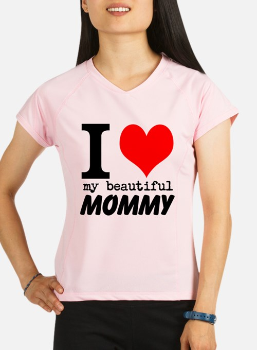 I Heart My Beautiful Mommy Performance Dry T-Shirt