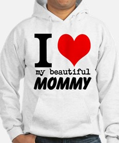 I Heart My Beautiful Mommy Hoodie