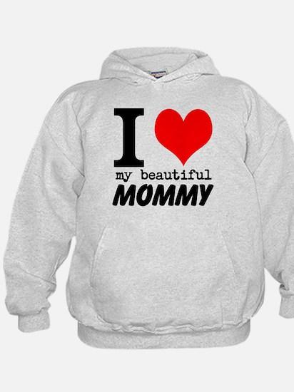 I Heart My Beautiful Mommy Hoody
