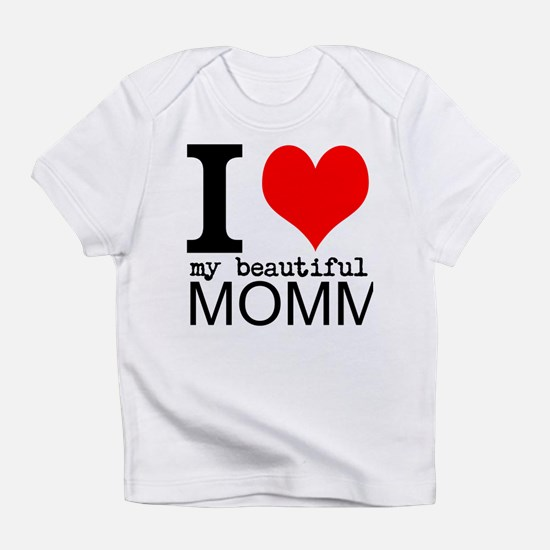 I Heart My Beautiful Mommy Infant T-Shirt