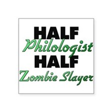Half Philologist Half Zombie Slayer Sticker