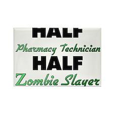Half Pharmacy Technician Half Zombie Slayer Magnet