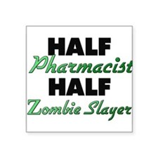 Half Pharmacist Half Zombie Slayer Sticker