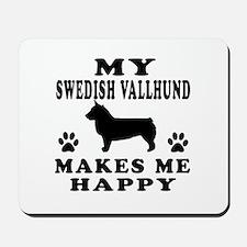 My Swedish Vallhund makes me happy Mousepad