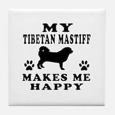 My Tibetan Mastiff makes me happy Tile Coaster