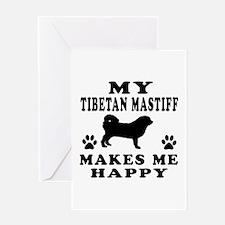 My Tibetan Mastiff makes me happy Greeting Card