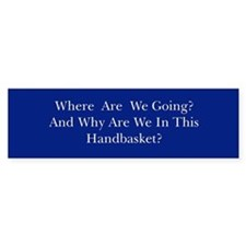 Hell In A Handbasket Bumper Sticker