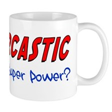 Sarcastic Super Power Mug Mugs