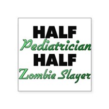 Half Pediatrician Half Zombie Slayer Sticker