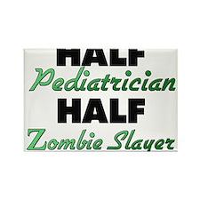 Half Pediatrician Half Zombie Slayer Magnets
