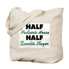 Half Pediatric Nurse Half Zombie Slayer Tote Bag