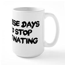 Stop Procrastinating Mug