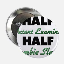 "Half Patent Examiner Half Zombie Slayer 2.25"" Butt"