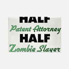 Half Patent Attorney Half Zombie Slayer Magnets