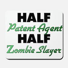 Half Patent Agent Half Zombie Slayer Mousepad
