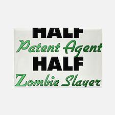 Half Patent Agent Half Zombie Slayer Magnets
