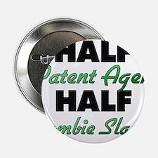 "Half Patent Agent Half Zombie Slayer 2.25"" Button"