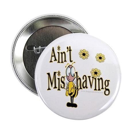 "Ain't MisBehaving 2.25"" Button (10 pack)"
