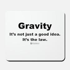Gravity. It's the law. -  Mousepad