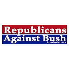 Republicans Against Bush Bumper Bumper Sticker