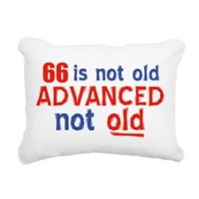 66 years is not old Rectangular Canvas Pillow