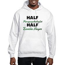 Half Parapsychologist Half Zombie Slayer Hoodie